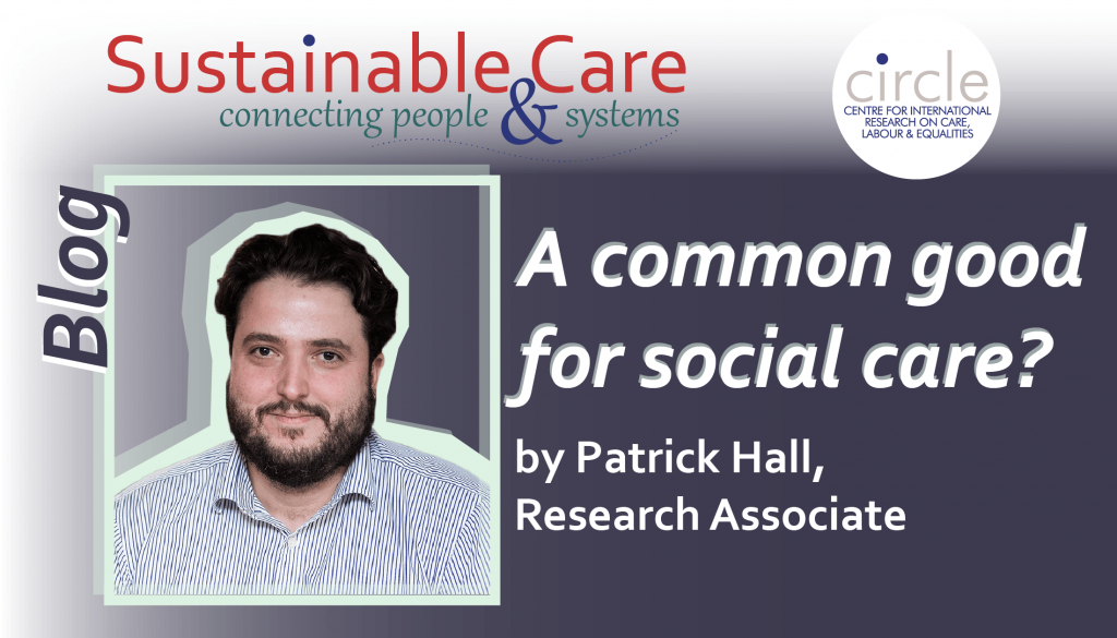 title card 'a common good for social care' by Patrick Hall