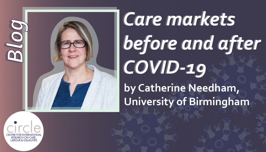 Care markets before and after COVID-19 by Catherine Needham title