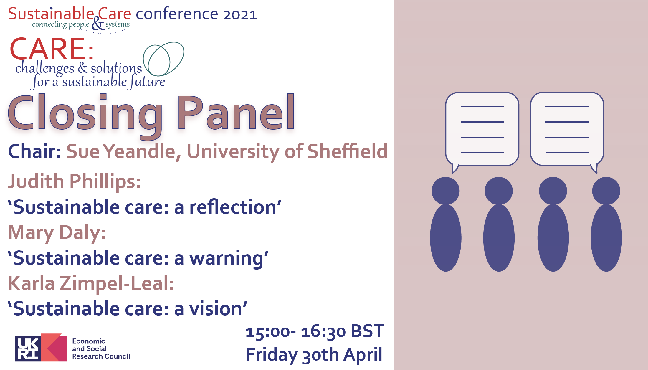 Closing Panel 15:00- 16:30 BST Sue Yeandle, Judith Phillips, Mary Daly, Karla Zimpel-Leal