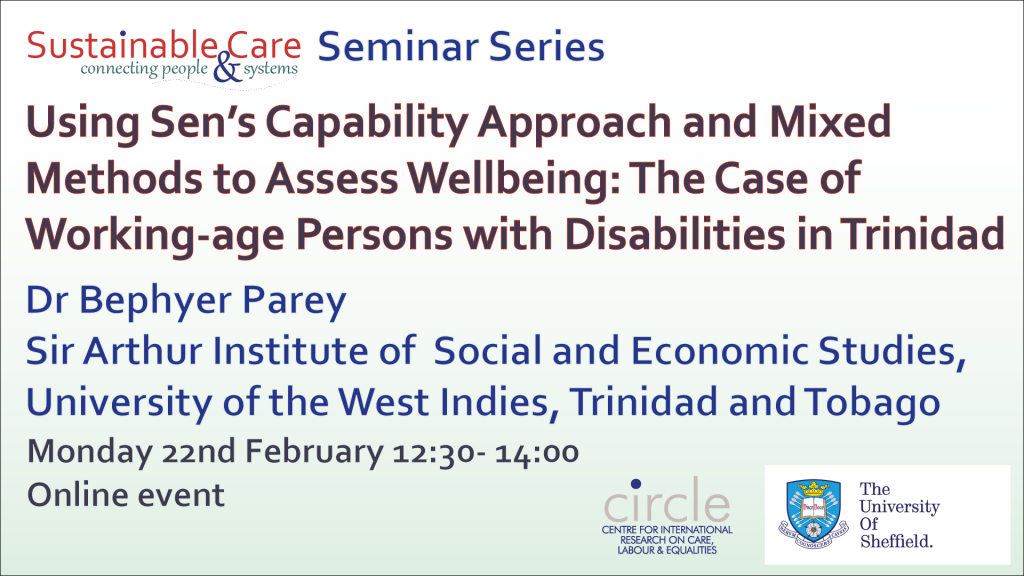 CIRCLE Seminar 22nd February 2021: Using Sen's Capability Approach and Mixed Methods to Assess Wellbeing: The Case of Working-age Persons with Disabilities in Trinidad