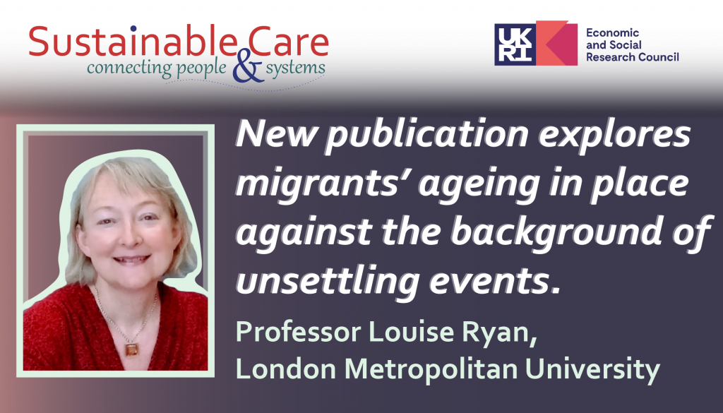 New publication explores migrants' ageing in place against the background of unsettling events.
