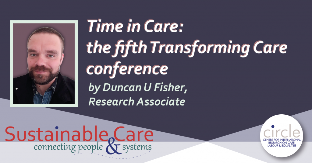 Time in Care: the fifth Transforming Care conference by Duncan U Fisher