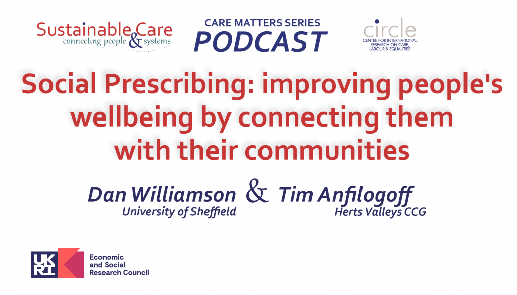 CARE MATTERS: Social Prescribing: improving people's wellbeing by connecting them with their communities